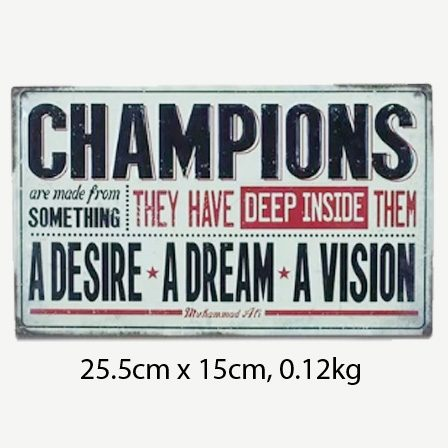 Vintage Champions are Made from Something Tin Sign