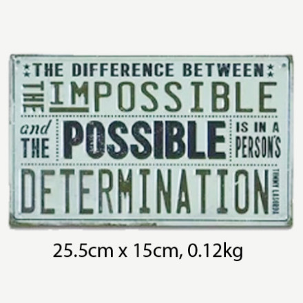 Vintage The Difference Between Impossible and Possible Tin Sign
