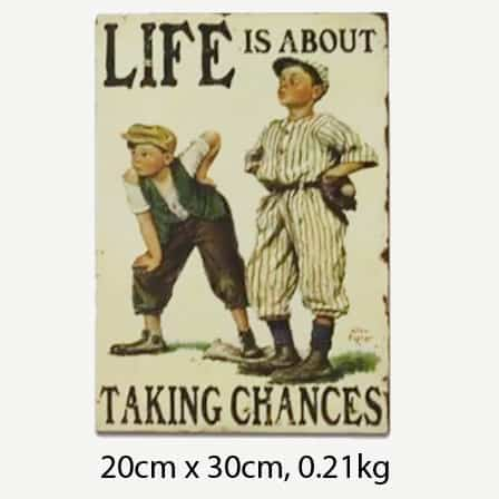 Vintage Life is About Taking Chances Tin Sign